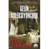 Ted Dekker - Gelin Koleksiyoncusu