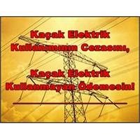 Kaçak Elektrik Kullanımının Cezası