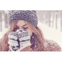 Kışın Üşümek İstemeyenlere Tavsiyeler
