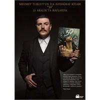 Mehmet Turgut'un İlk Fotoğraf Kitabı 30 Raflarda