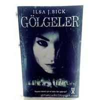 Ilsa J. Bick - Gölgeler (Ashes Trilogy, #2)