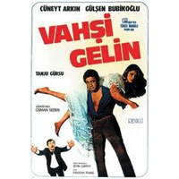 Vahşi Gelin - Bir Yeşilçam Romantik Komedisi.