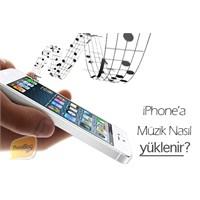 İphone'a Müzik Nasıl Yüklenir?