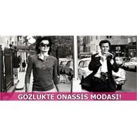 Gözlükte Onassis Modası!