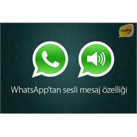 Whatsapp'a Sesli Mesaj Özelliği Ekleniyor?