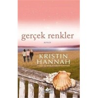 Kitap Yorumu: Gerçek Renkler - Kristin Hannah