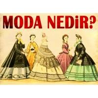 Herkesin ortak derdi olan; moda nedir?