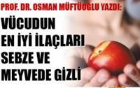 Vücudun En İyi İlaçı Sebze Ve Meyvedir