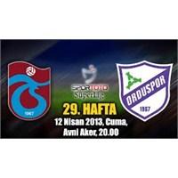 Trabzonspor 1 – 0 Orduspor ( 12/04/2013 ) ( Video
