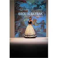 Sanat Ve Moda Harmanı: Erol Albayrak
