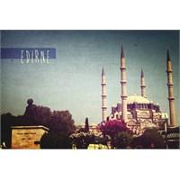 Edirne'de Bir Gün