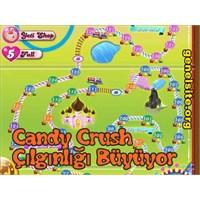 Candy Crush Çılgınlığı