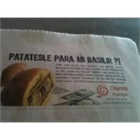 Patatesle Para Mı Basılır?