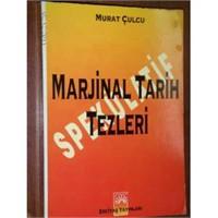 Spekülatif Marjinal Tarih Tezleri – Murat Çulcu