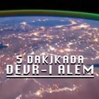 5 Dakikada Devr-i Alem
