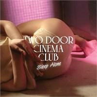 """Yeni Şarkı: Two Door Cinema Club """"Sleep Alone"""""""