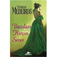 Teresa Medeiros - Bazıları Hırçın Sever