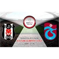 Beşiktaş 2-0 Trabzonspor (Geniş Özet – 18 Ağustos