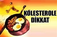 Kolesterole Dikkat