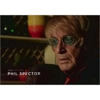 İlk Bakış: Phil Spector