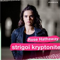 Vampir Akademisi'nden Rose Hathaway