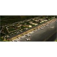 30 Milyon Yolcu Kapasiteli Havalimanı!