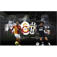 Juventus – Galatasaray Maça Doğru