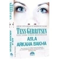 Kitap Yorumu: Asla Arkana Bakma - Tess Gerritsen