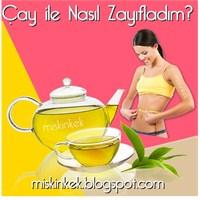 Çay İle Nasıl Zayıfladım?