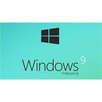 Windows 9 Çıktı …
