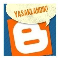Blogspot Neden Yasaklandı?!