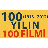 100 Yılın 100 Filmi (1913'den Günümüze)