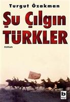 Şu Çılgın Türkler (özet)