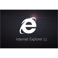 İnternet Explorer 11 Bomba Gibi Geliyor!