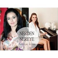 Nerden Nereye - Fahriye Evcen