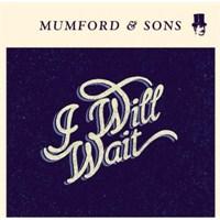 """Yeni Şarkı: Mumford And Sons """"İ Will Wait"""""""