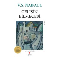 Nobelli Naipaul'dan Yeni Roman: Gelişin Bilmecesi
