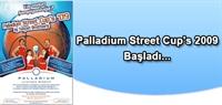 Palladium Street Cups 2009 Başladı...