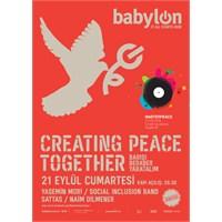 Dünyanın Barışı İçin 21 Eylül'de Babylon'dayız