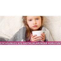 Çocuğunuzu Kış Hastalıklarından Koruyun!