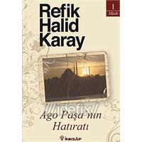 Refik Halid Karay / Ago Paşa'nın Hatıratı