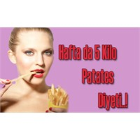 Haftada 5 Kilo Patates Diyeti
