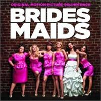 Bridesmaids (Original Motion Picture Soundtrack )