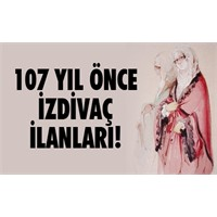 İşte 107 Yıl Önceki İzdivaç İlanları!