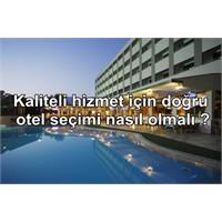 Kaliteli Hizmet Veren Otel Nasıl Seçilir?