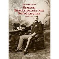 Osmanlı İmparatorluğu'nda Fotoğrafın Serüveni