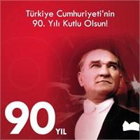 Cumhuriyetimizin 90. Yılı Ve Mustafa Kemal Atatürk