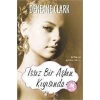 Deneane Clark - Issız Bir Aşkın Kıyısında