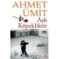 Aşk Köpekliktir..Ahmet Ümit…
