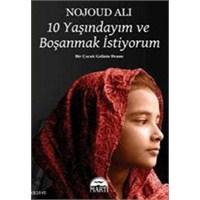 10 Yaşındayım Ve Boşanmak İstiyorum - Nojoud Ali